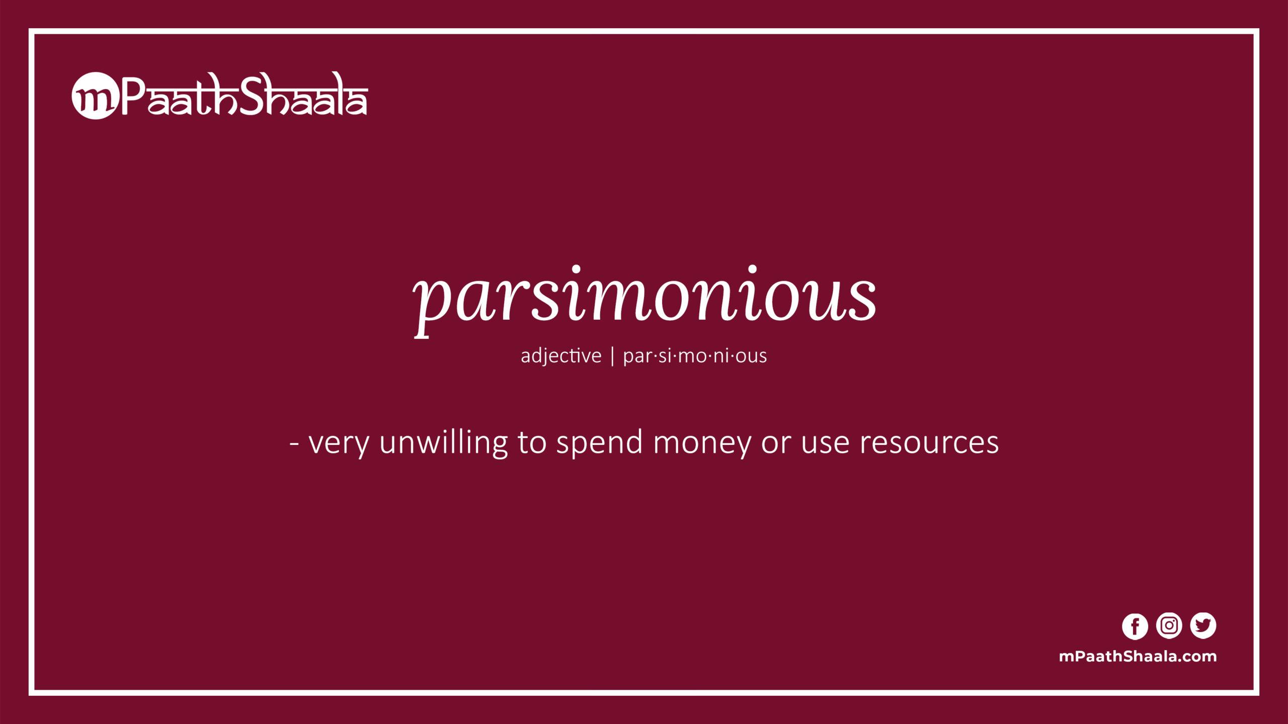parsimonious | Definition of parsimonious - mPaathShaala